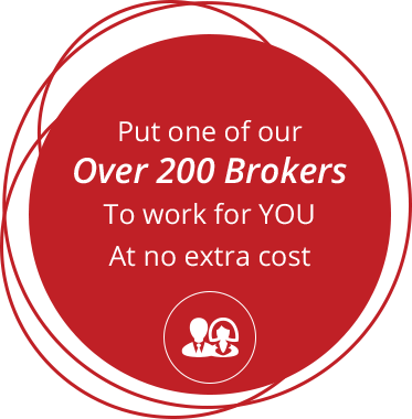 Put one of our Over 200 Brokers to work for YOU at no extra cost
